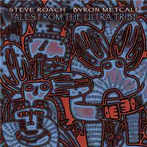Steve Roach, Byron Metcalf - Tales From The Ultra Tribe FLAC