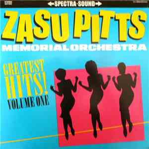 Zasu Pitts Memorial Orchestra - Greatest Hits! Volume One FLAC