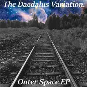 The Daedalus Variation - Outer Space EP FLAC