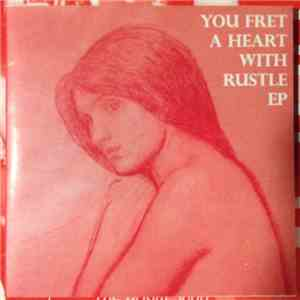 Various - You Fret A Heart With Rustle EP FLAC