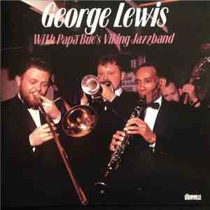 George Lewis , Papa Bue's Viking Jazz Band - George Lewis With Papa Bue's Viking Jazzband FLAC