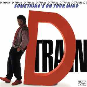 D-Train - Something On Your Mind FLAC