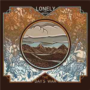 Lonely The Brave - The Day's War FLAC