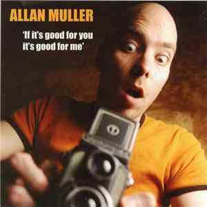 Allan Muller - If It's Good For You It's Good For Me FLAC