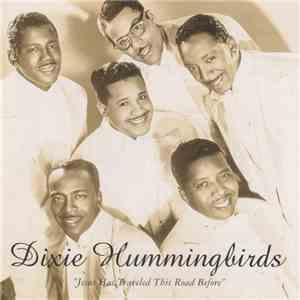 Dixie Hummingbirds - Jesus Has Traveled This Road Before FLAC