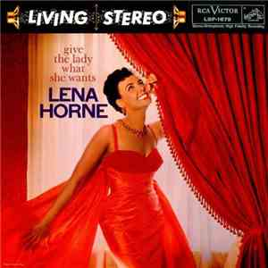 Lena Horne - Give The Lady What She Wants FLAC