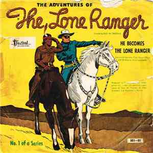 Geo W. Trendle - The Adventures Of The Lone Ranger: He Becomes The Lone Ranger FLAC