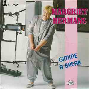 Margriet Hermans - Gimme A Break / Mijn Hart Is Te Groot FLAC