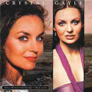 Crystal Gayle - Hollywood, Tennessee / True Love FLAC