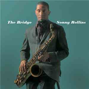Sonny Rollins - The Bridge FLAC