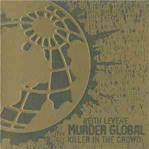 Keith Levene - Murder Global: Killer In The Crowd FLAC
