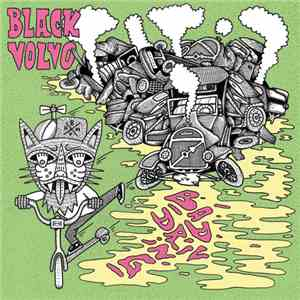 Black Volvo - Bad Driving FLAC