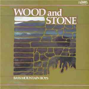 Bass Mountain Boys - Wood And Stone FLAC