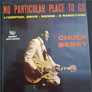 Chuck Berry - No Particular Place To Go FLAC