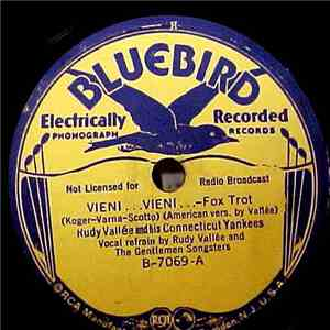 Rudy Vallée And His Connecticut Yankees - Vieni...Vieni... / Don't Play With Fire FLAC
