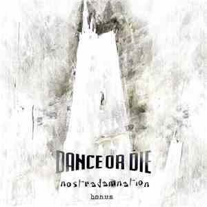 Dance Or Die - Nostradamnation Bonus FLAC
