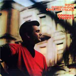 Conway Twitty - How Much More Can She Stand FLAC