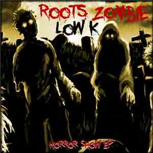 Roots Zombie, Low-K - Horror Show Ep FLAC