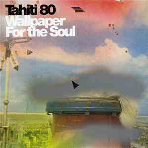 Tahiti 80 - Wallpaper For The Soul FLAC