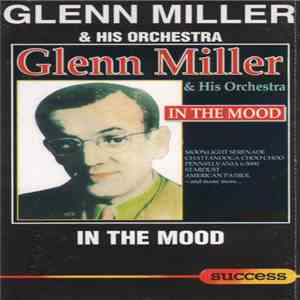 Glenn Miller & His Orchestra - In The Mood FLAC