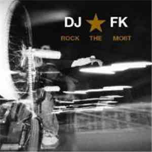 DJ FK - Rock The Most FLAC