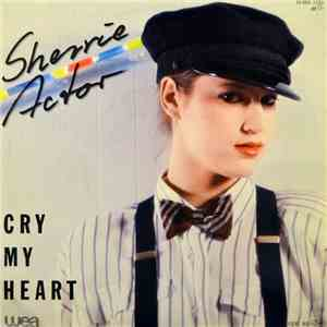 Sherrie Actor - Cry My Heart FLAC
